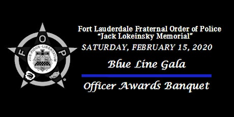 "2020 Fort Lauderdale FOP ""Jack Lokeinsky Memorial"" FLPD Officer Awards Gala tickets"