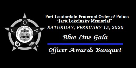 "2020 Fort Lauderdale FOP ""Jack Lokeinsky Memorial"" FLPD Officer Awards Gala"
