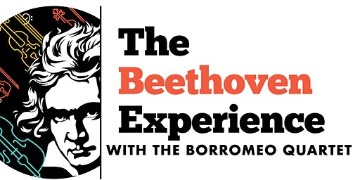 The Beethoven Experience with the Borromeo Quartet: Concert I