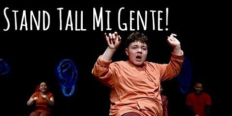 Stand Tall Mi Gente! tickets