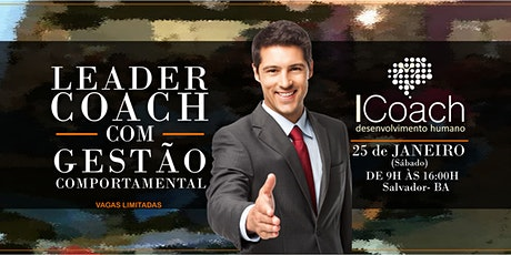TREINAMENTO INTENSIVO DE LEADER COACH COM GESTÃO COMPORTAMENTAL - SALVADOR tickets