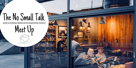 The No Small Talk MeetUp | Discussion Group tickets