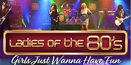 Girls Just Want to Have Fun by Ladies of the 80's tickets