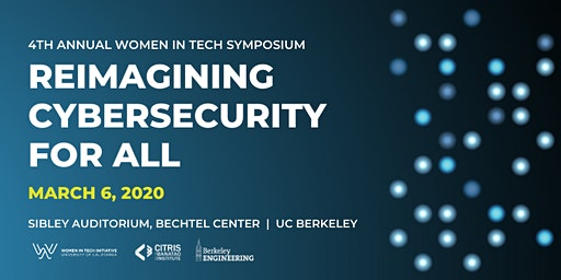 4th Annual Women in Tech Symposium Reimagining Cybersecurity For All