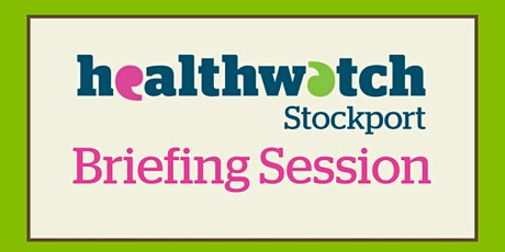 Healthwatch Stockport Briefing Session: Continuing Health Care Budgets tickets