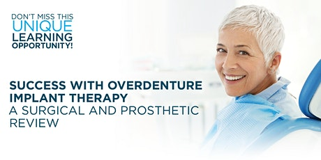 Success with Overdenture Implant Therapy tickets
