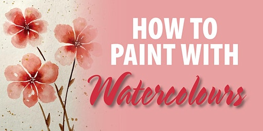 How to Paint with Watercolours