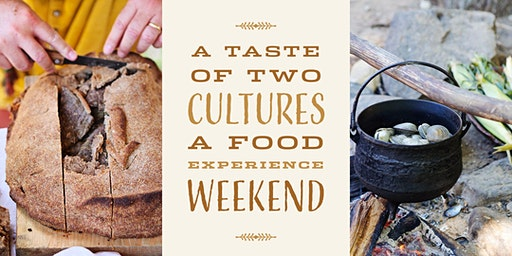 A Taste of Two Cultures: A Food Experience Weekend