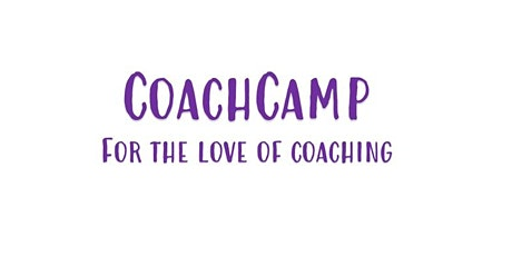 CoachCamp:   Experience, Learn, and Explore aspects of all things coaching tickets