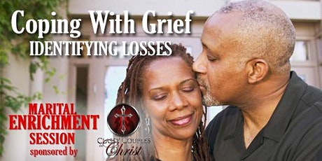 Marital Enrichment: Coping With Grief-Identifying Losses tickets