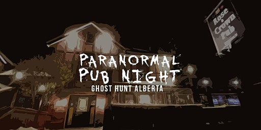 Paranormal Pub Night, Rose and Crown