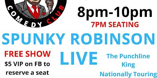 Free Spunky Robinson Comedy Show