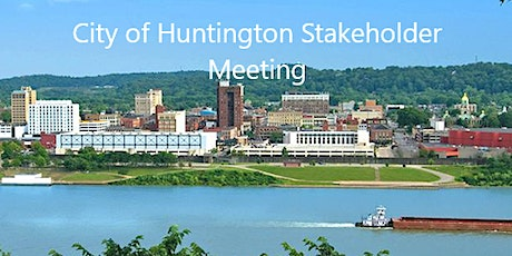 City of Huntington Economic Development Stakeholder Meeting tickets