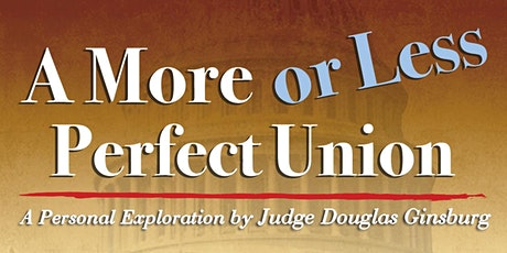 A More or Less Perfect Union tickets