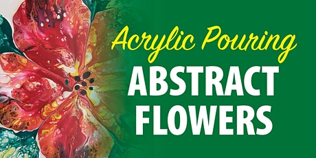 Acrylic Pouring Abstract Flowers tickets