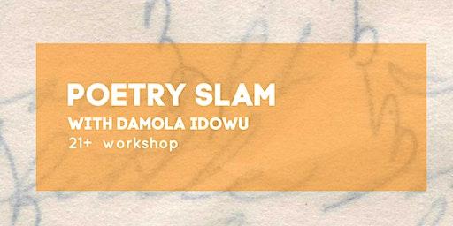 Assemble 21+ Workshop: Poetry Slam with Damola Idowu