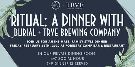 Ritual: A Dinner with Burial and TRVE Brewing Co. tickets