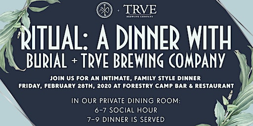 Ritual: A Dinner with Burial and TRVE Brewing Co.