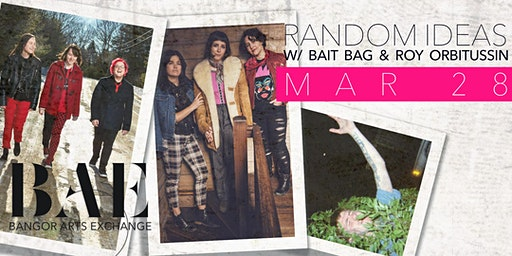 Random Ideas w/ Bait Bag & Roy Orbitussin at the Bangor Arts Exchange