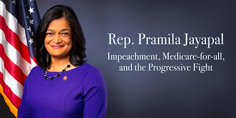 Rep. Pramila Jayapal: Impeachment, Medicare for All and the Progressive Fight tickets