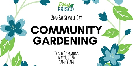 2nd Sat Service Day: Community Gardening tickets