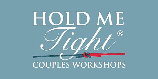 HOLD ME TIGHT®TRICITIES COUPLE RETREAT