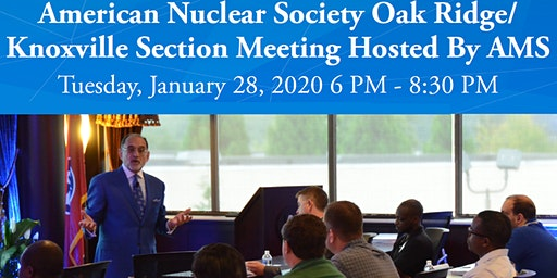 OR/K ANS January Dinner Meeting Hosted by AMS