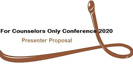 Presenter Proposal Form Counselors Only Conference   Tuesday, March 10, 2020Hilton Garden Inn & Edmond Conference Center tickets