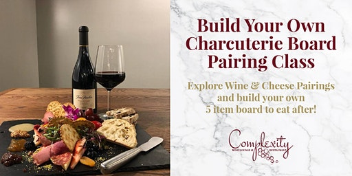 Build Your Own Charcuterie Board Pairing Class