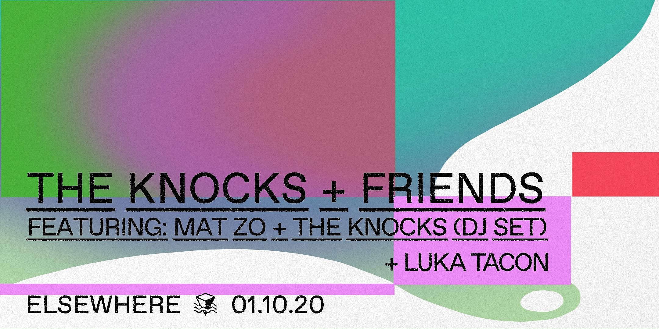 The Knocks and Friends Featuring: Mat Zo & The Knocks (DJ Set) + Luka Tacon