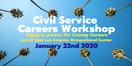 L.A County Civil Service Careers Workshop #4 January 22nd 2020 tickets