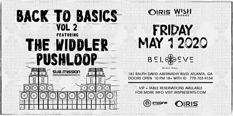 Back To Basics - Widdler X Pushloop |  Wish Lounge @ IRIS | Friday May 1 tickets