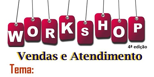 Workshop de Vendas e Atendimento - 4ª Edição