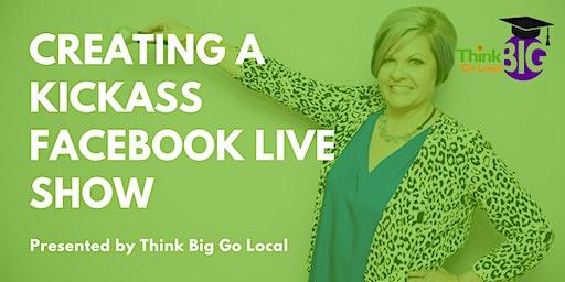 Creating a Kickass Facebook Live Show
