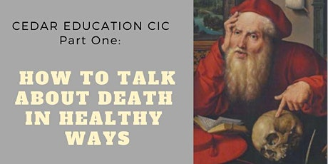 Part 1: How to talk about death in healthy ways, QUBE tickets