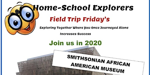FIELD TRIP FRIDAY to SMITHSONIAN AFRICAN AMERICAN MUSEUM