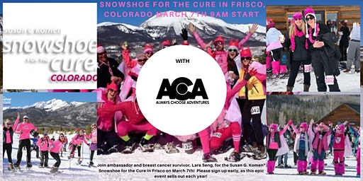 Susan G. Komen Snowshoe for the Cure with Always Choose Adventures