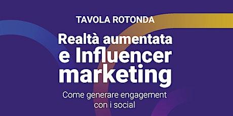Realtà aumentata & Influencer marketing - Generare engagement con i social biglietti