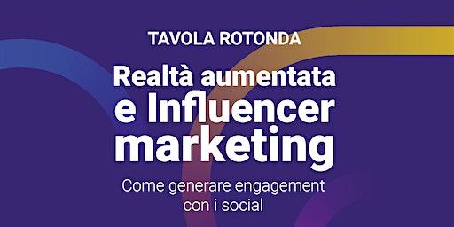Realtà aumentata & Influencer marketing - Generare engagement con i social