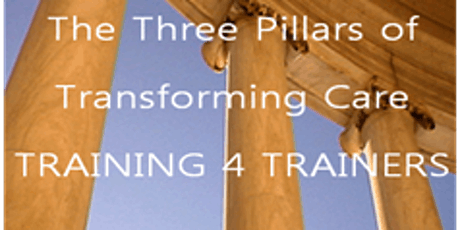 Three Pillars of Transforming Care - Training for Trainers II tickets