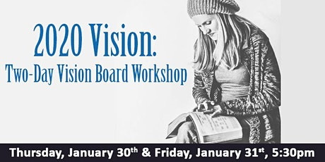 2020 Vision: Two-Day Vision Board Workshop tickets
