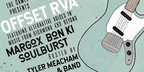 Offset RVA w/ Tyler Meacham, Margox, Bon Ki, SoulBurst tickets