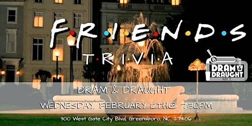 Friends Trivia at Dram & Draught