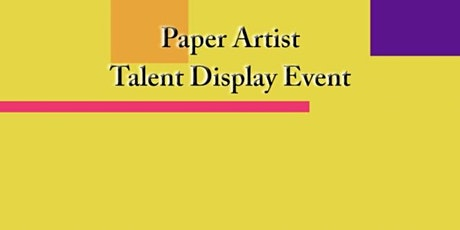 Paper Artist Talent Display & Open Mic Night  tickets