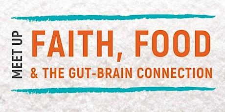 Faith, Food, & The Gut-Brain Connection Meet Up tickets