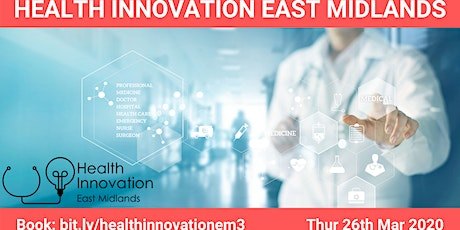 Health Innovation East Midlands Meet up 3 tickets