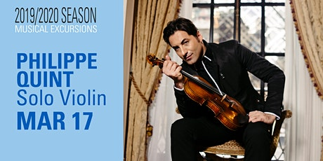 Musical Excursions: PHILIPPE QUINT  Solo Violin tickets