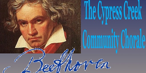 The Cypress Creek Community Chorale - Beethoven 250