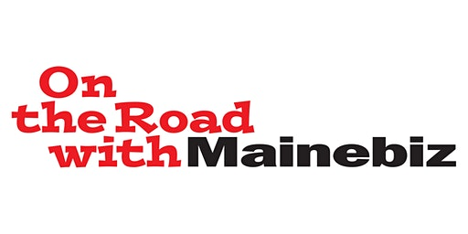 On the Road with Mainebiz - Portland 2020