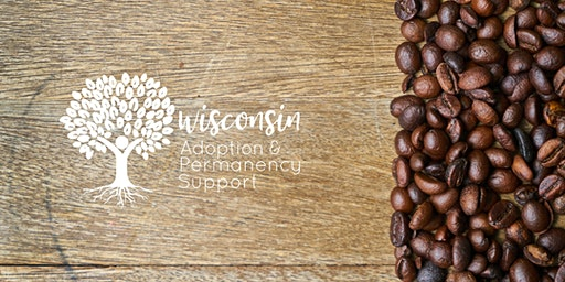 Coffee & Chat - Connecting with Adoptive and Foster Parents